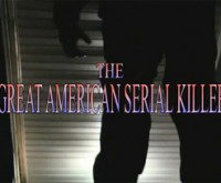 THE GREAT AMERICAN SERIAL KILLER (2011)